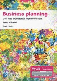 Business planning. Dall'idea al progetto imprenditoriale. Ediz. MyLab