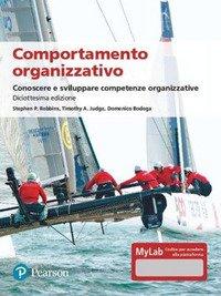 Comportamento organizzativo. Conoscere e sviluppare competenze organizzative. Ediz. MyLab