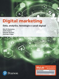 Digital marketing. Data, analytics, tecnologie e canali digitali. Ediz. MyLab