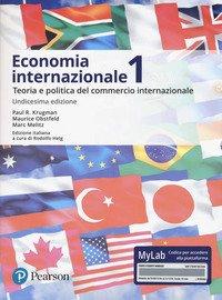 Economia internazionale. Vol. 1: Teoria e politica del commercio internazionale. Ediz. Mylab