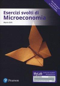 Esercizi svolti di microeconomia. Ediz. MyLab