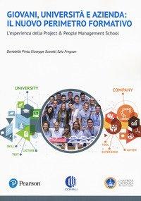 Giovani, università e azienda: il nuovo perimetro formativo per un mondo in trasformazione. L'esperienza della Project&People Management School