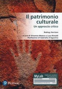 Il patrimonio culturale. Un approccio critico. Ediz. MyLab