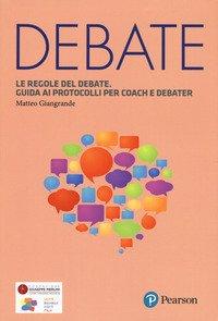 Le regole del debate. Guida ai protocolli per coach e debater