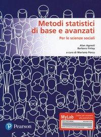 Metodi statistici di base e avanzati per le scienze sociali. Ediz. MyLab