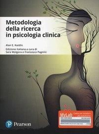 Metodologie della ricerca in psicologia clinica. Ediz. Mylab
