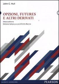 Opzioni, futures e altri derivati. Con CD-ROM