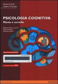 Psicologia cognitiva. Mente e cervello. Con e-text