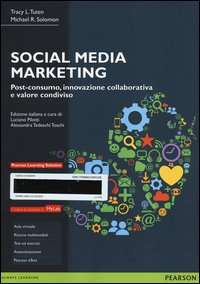 Social media marketing. Post-consumo, innovazione collaborativa e valore condiviso. Ediz. MyLab