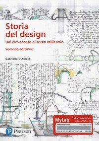Storia del design. Dal Novecento al terzo millennio. Ediz. MyLab