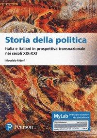 Storia della politica Italia e italiani in prospettiva transnazionale nei secoli XIX-XXI. Ediz. MyLab