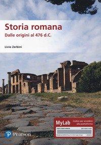 Storia romana. Dalle origini al 476 d.C. Ediz. MyLab