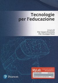 Tecnologie per l'educazione. Ediz. Mylab