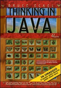 Thinking in Java: I fondamenti-Tecniche avanzate-Concorrenza e interfacce grafiche. Vol. 1-3