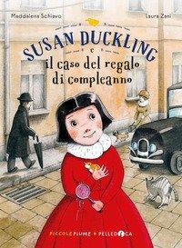 Susan Duckling e il caso del regalo di compleanno. Piccole piume