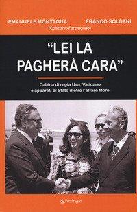 «Lei la pagherà cara». Cabina di regia USA, Vaticano e apparati di Stato dietro l'affare Moro