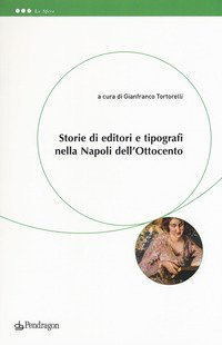 Storie di editori e tipografi nella Napoli dell'Ottocento