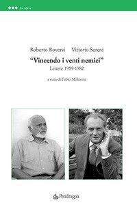 «Vincendo i venti nemici». Lettere 1959-1982