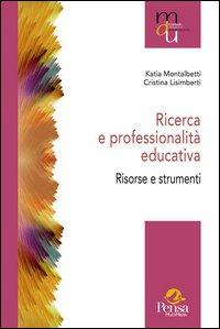 Ricerca e professionalità educativa. Risorse e strumenti
