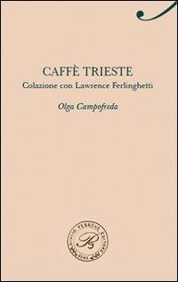 Caffè Trieste. Colazione con Lawrence Ferlinghetti