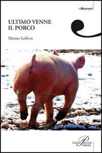 Ultimo venne il porco
