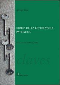 Storia della letteratura patristica. Dalle origini ad Agostino
