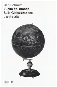 Unita` Del Mondo. Sulla Globalizzazione E Altri Scritti (l`)
