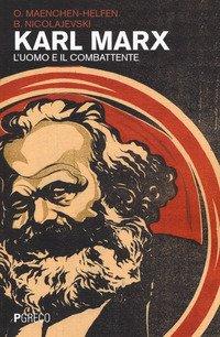 Karl Marx. L'uomo e il combattente