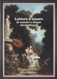 Lettere D`amore Di Uomini E Donne Straordinari