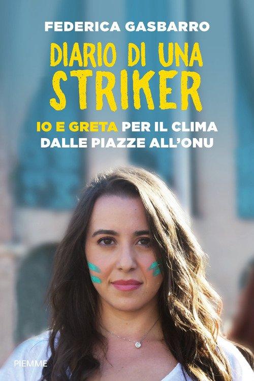 Diario di una striker. Io e Greta per il clima dalle piazze all'ONU