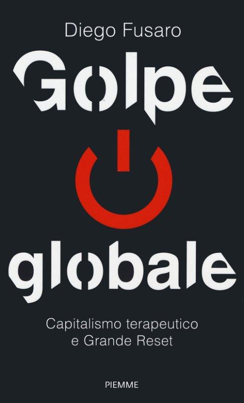 Golpe globale. Capitalismo terapeutico e grande reset