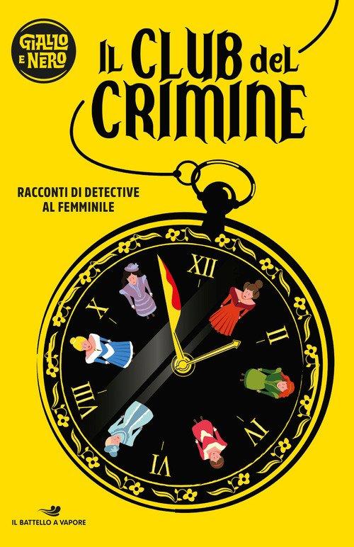Il club del crimine. Racconti di detective al femminile