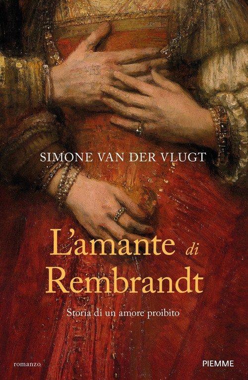 L'amante di Rembrandt. Storia di un amore proibito