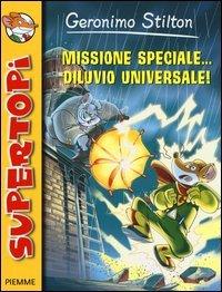 Missione speciale... diluvio universale!