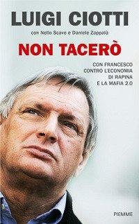Non tacerò. Con Francesco contro l'economia di rapina e la mafia 2.0