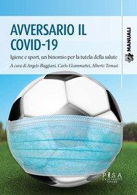 Avversario il Covid-19. Igiene e sport, un binomio per la tutela della salute
