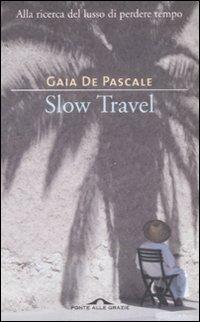 (fuori Catalogo) Slow Travel