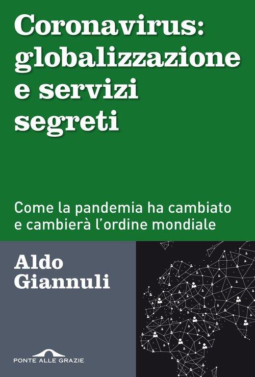 Coronavirus: globalizzazione e servizi segreti. Come la pandemia ha cambiato e cambierà l'ordine mondiale