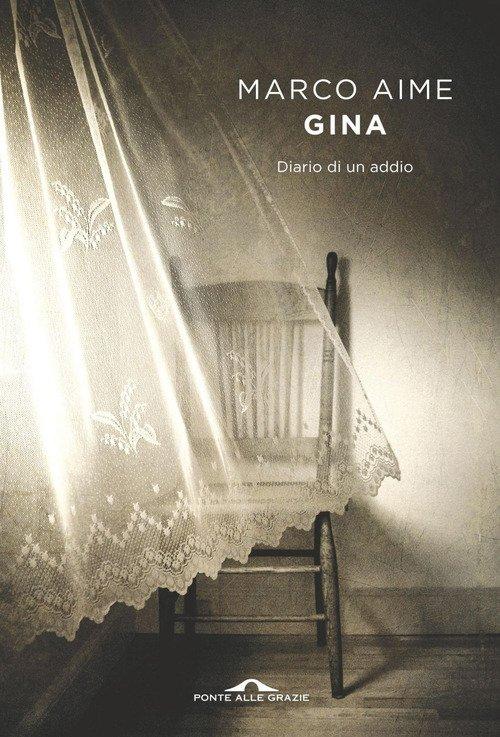 Gina. Diario di un addio