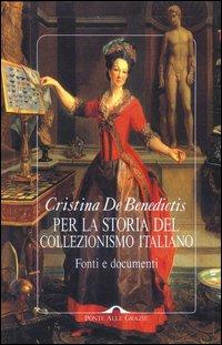 Per la storia del collezionismo italiano. Fonti e documenti