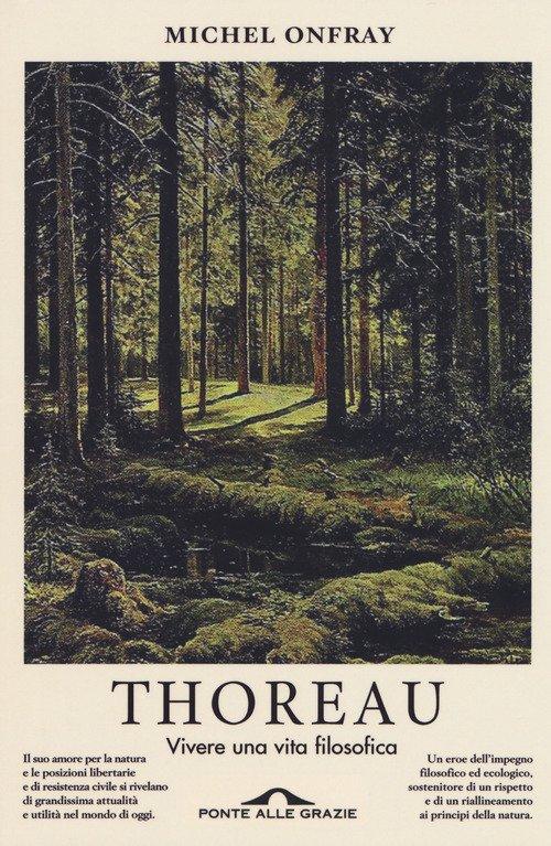 Thoreau. Vivere una vita filosofica