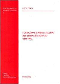 Fondazione e primo sviluppo del Seminario romano (1565-1608)