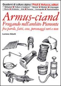 Armus-ciand. Frugando Nell`ambito Piemonte Fra Parole, Fatti