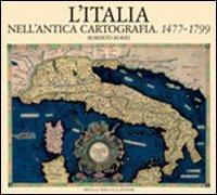 L'Italia nell'antica cartografia. 1477-1799