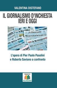 Il giornalismo d'inchiesta ieri e oggi. L'opera di Pier Paolo Pasolini e Roberto Saviano a confronto