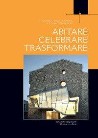 Abitare, celebrare, trasformare. Processi partecipativi tra liturgia e architettura