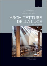 Architetture della luce. Arte, spazi, liturgia