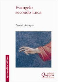 Evangelo secondo Luca. Il cammino della benedizione