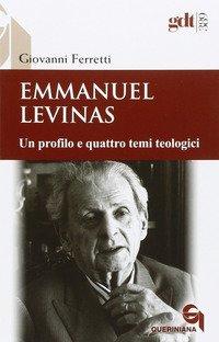Emmanuel Levinas. Un profilo e quattro temi teologici
