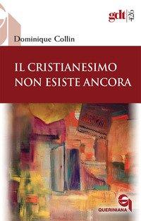 Il Cristianesimo non esiste ancora